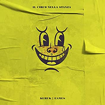 Il Circo Nella Stanza (feat. Eames)