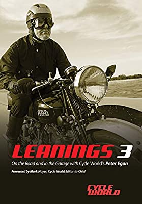 Leanings 3: On the Road and in the Garage with Cycle World's Peter Egan from Motorbooks
