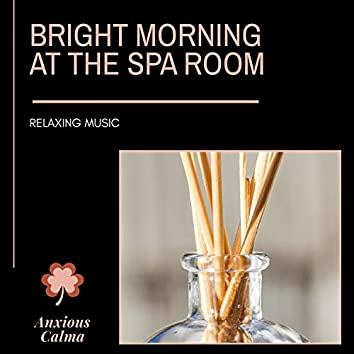 Bright Morning At The Spa Room - Relaxing Music