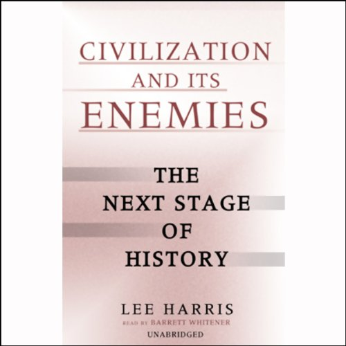 Civilization and Its Enemies  Audiolibri