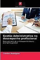 Gestão Administrativa no desempenho profissional