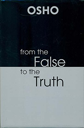 From the False to the Truth (Answers to the Seekers of the Path)