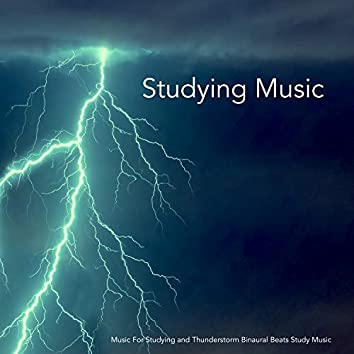 Studying Music: Music For Studying and Thunderstorm Binaural Beats Study Music