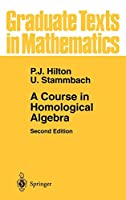 A Course in Homological Algebra (Graduate Texts in Mathematics, 4)