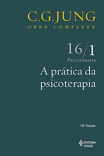 A Prática da psicoterapia (Obras completas de Carl Gustav Jung)