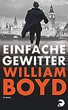 'Einfache Gewitter: Roman' von 'William Boyd'