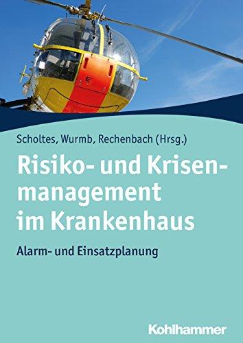 Risiko- und Krisenmanagement im Krankenhaus: Alarm- und Einsatzplanung
