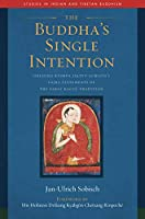 The Buddha's Single Intention: Drigung Kyobpa Jikten Sumgoen's Vajra Statements of the Early Kagyue Tradition (Studies in Indian and Tibetan Buddhism)