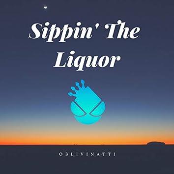 Sippin' the Liquor
