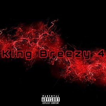 King Breezy 4
