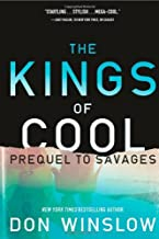 The Kings of Cool: A Prequel to Savages by Don Winslow(2010-10-27)