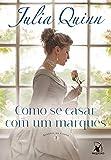 Como se casar com um marquês (Agentes da Coroa – Livro 2): Agentes da Coroa 2