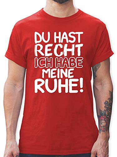 Sprüche - Du hast Recht ich Habe Meine Ruhe! schwarz weiß - XL - Rot - Spruch - L190 - Tshirt Herren und Männer T-Shirts