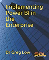 Implementing Power BI in the Enterprise