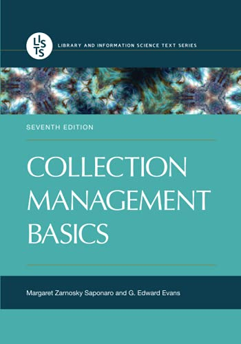 Compare Textbook Prices for Collection Management Basics Library and Information Science Text 7 Edition ISBN 9781440859649 by Saponaro