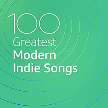 100 Greatest Modern Indie Songs