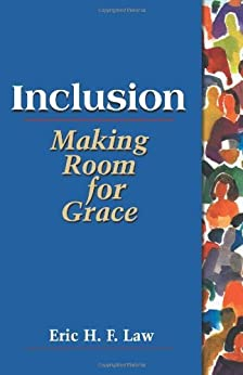 [Eric H. F. Law]のInclusion: Making Room for Grace (English Edition)