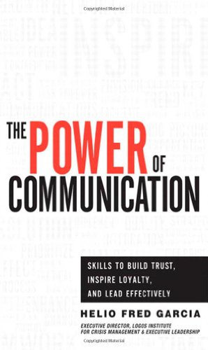 Compare Textbook Prices for Power of Communication,The: Skills to Build Trust, Inspire Loyalty, and Lead Effectively 1 Edition ISBN 9780132888844 by Garcia, Helio