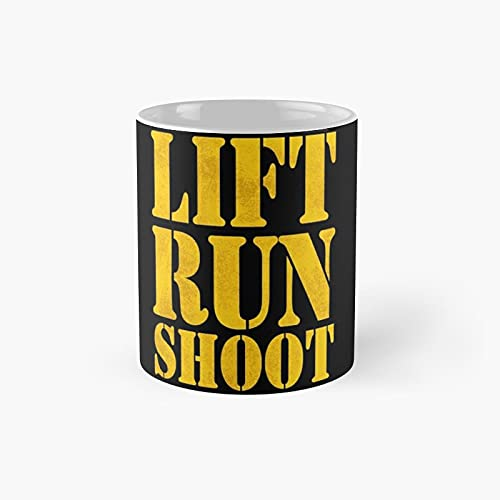 Lift Run Shootoperator Fitness Gym Day Classic Mug - Funny Gift Coffee Tea Cup White 11 Oz The Best Gift For Holidays.