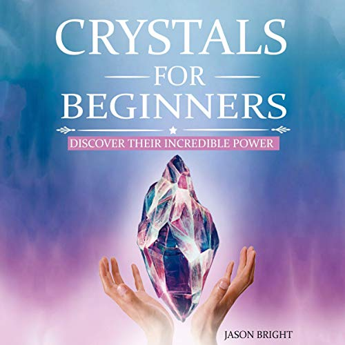 Crystals for Beginners: Discover Their Incredible Power cover art