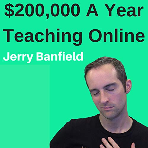$200,000 a Year Teaching Online audiobook cover art