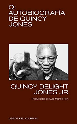 Q. Autobiografía de Quincy Jones: Autobiografía de Quincy Jones (LIBROS DEL KULTRUM)