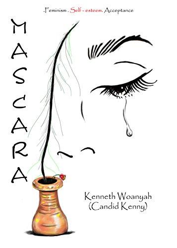 Mascara: feminism, self-esteem, acceptance. (English Edition)