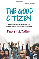 The Good Citizen: How a Younger Generation Is Reshaping American Politics