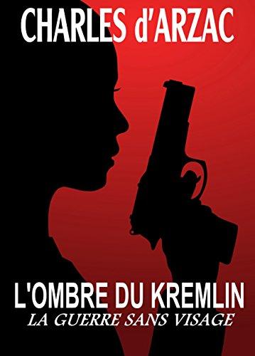 L'OMBRE DU KREMLIN: La guerre sans visage (L'AGENT DOMINO)