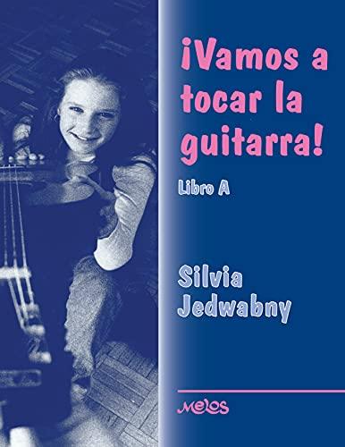 Vamos a tocar la guitarra: Libro A. Acordes, Juegos, Introducción al lenguaje musical, Pequeñas piezas