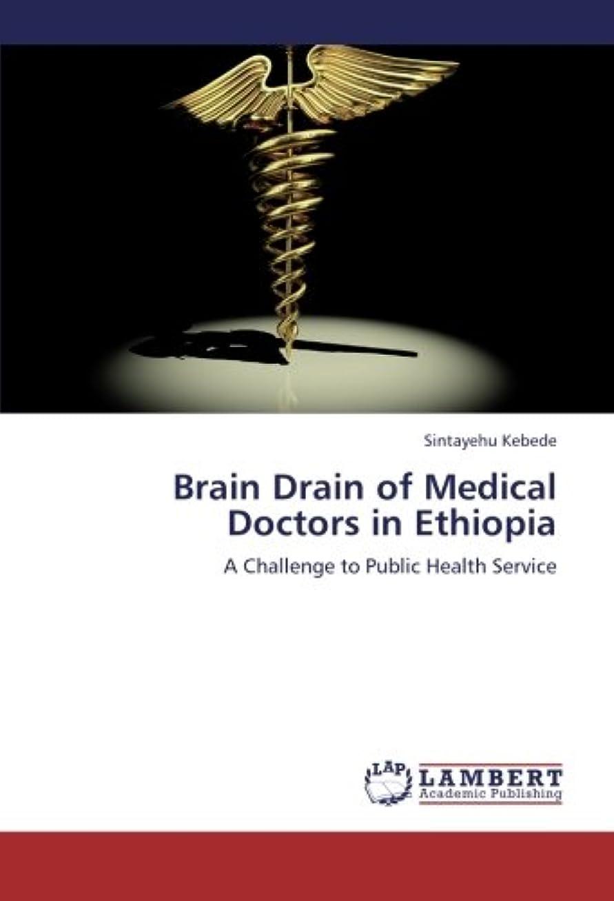 献身発症取得するBrain Drain of Medical Doctors in Ethiopia