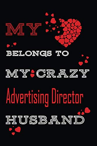 My Heart Belongs To My Crazy Advertising Director Husband : Personalized notebooks with name: Lined Notebook / Journal Gift, 120