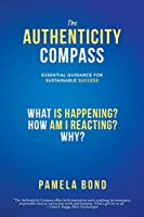 The Authenticity Compass: Essential Guidance for Sustainable Success