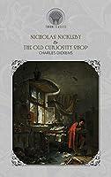 Nicholas Nickleby & The Old Curiosity Shop (Throne Classics)