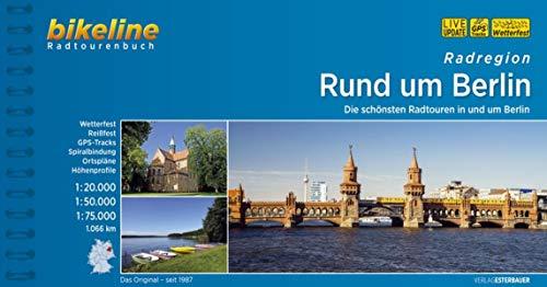 Radregion Rund um Berlin: Die schönsten Radtouren in und um Berlin. 1:20.000, 1:50.000, 1:75.000, 1.060 km, wetterfest/reißfest, GPS-Tracks Download, ... LiveUpdate (Bikeline Radtourenbücher)