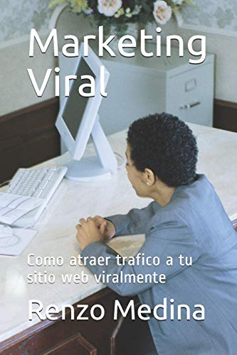 Marketing Viral: Como atraer trafico a tu sitio web viralmente