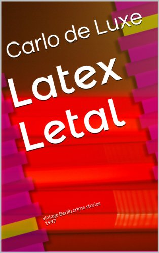 Latex Letal (vintage Berlin crime stories)