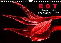 Rot . Lebenskraft, Leidenschaft & Wille (Wandkalender 2022 DIN A4 quer): Energie tanken mit der Kraft der Farben (Monatskalender, 14 Seiten )