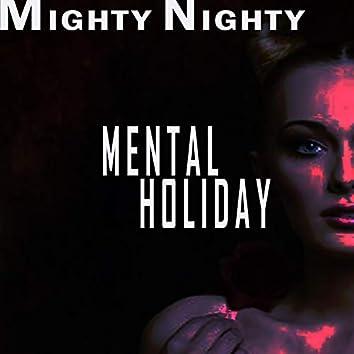 Mental Holiday
