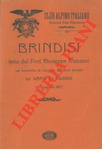 Brindisi letto dal prof. Giuseppe Mazzoni nel banchetto di chiusura dell'anno sociale ad Arma di Taggia 11 dicembre 1927.