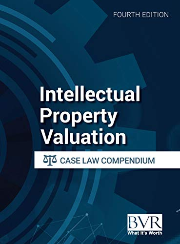 Compare Textbook Prices for Intellectual Property Valuation Case Law Compendium, Fourth Edition  ISBN 9781621502173 by Bvr