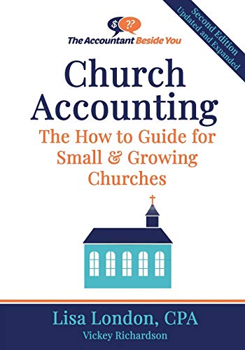 Compare Textbook Prices for Church Accounting: The How To Guide for Small & Growing Churches Accountant Beside You  ISBN 9781945561177 by London, Lisa,Richardson, Vickey
