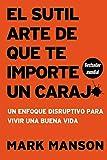 El sutil arte de que te importe un caraj* - Segunda Edición: Un enfoque disruptivo para vivir una buena vida (Spanish Edition)