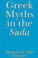 Greek Myths in the Suda