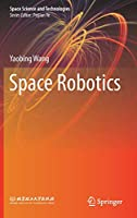 Space Robotics (Space Science and Technologies)