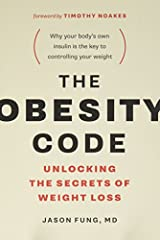 The Obesity Code Unlocking the Secrets of Weight Loss