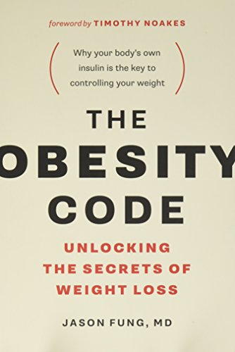 The Obesity Code (Unlocking the Secrets of Weight Loss) (BOOK 1)