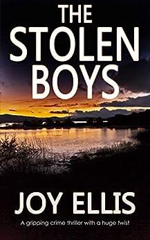 THE STOLEN BOYS a gripping crime thriller with a huge twist (JACKMAN & EVANS Book 5) by [JOY ELLIS]