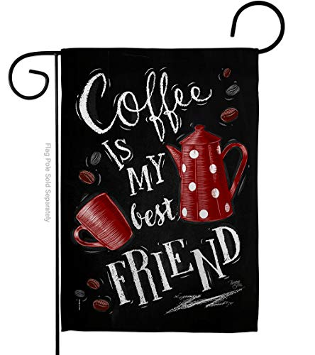 Breeze Decor Coffee & Tea My Best Friend Garden Flag Beverages Latte Capucchino Expresso Drink Cream Cup Teapot Small Decorative Gift Yard House Banner Double-Sided Made in USA 13 X 18.5
