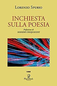 """Lorenzo Spurio, """"Inchiesta sulla poesia"""" (Ed. PlaceBook Publishing) - di Francesca Luzzio"""